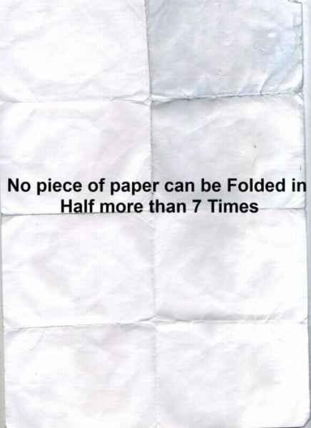 هیچ تکه ای از کاغذ را نمی توان بیش از 7 بار تا زد